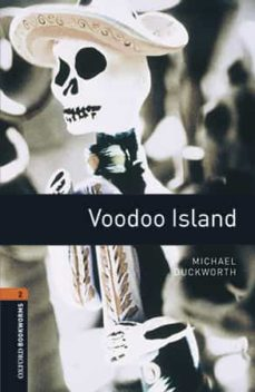 Descargar ebook gratis ebook OXFORD BOOKWORMS LIBRARY 2 VOODOO ISLAND MP3 PACK de MICHAEL DUCKWORTH (Literatura española)  9780194620802
