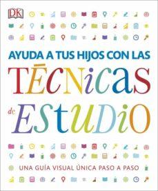 Descargar AYUDA A TUS HIJOS CON LAS TECNICAS DE ESTUDIO gratis pdf - leer online