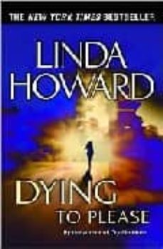 Foro para descargar libros. DYING TO PLEASE de LINDA HOWARD  (Spanish Edition)