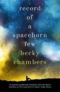 Lee libros completos gratis en línea sin descargas RECORD OF A SPACEBORN FEW: WAYFARERS 3  9781473647602 (Spanish Edition)