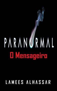 paranormal: o mensageiro (ebook)-9781547500802