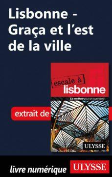 lisbonne - graça et l'est de la ville (ebook)-marc rigole-9782765813002