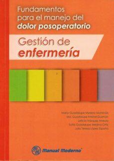 Descargar gratis kindle books crack FUNDAMENTOS PARA EL MANEJO DEL DOLOR POSOPERATORIO. GESTION DE ENFERMERIA de M. GUADALUPE MORENO MONSIVAIS, M. GUADALUPE INTERIAL GUZMAN PDF 9786074485202 in Spanish