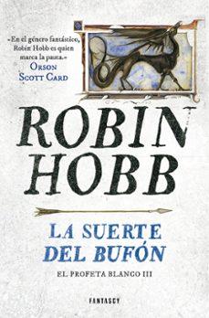 la suerte del bufon (saga el reino de los vetulus 9 / trilogia el profeta blanco 3)-robin hobb-9788401019302
