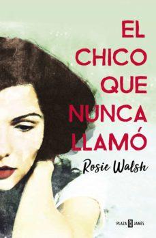 el chico que nunca llamo-rosie walsh-9788401021602