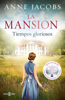 La Mansion Tiempos Gloriosos Anne Jacobs Casa Del Libro