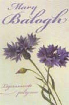 ligeramente peligroso-mary balogh-9788401382802
