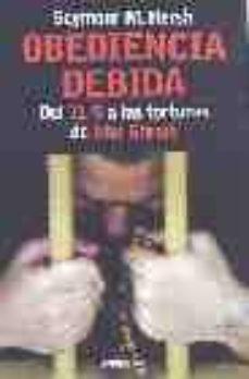 Carreracentenariometro.es Obediencia Debida: Del 11-s A Las Torturas De Abu Ghraib Image