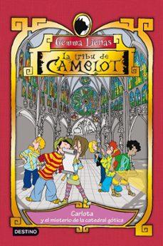 la tribu de camelot 5: carlota y el misterio de la catedral gotic a-gemma lienas-9788408092902