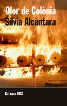 Descargas de libros gratis google OLOR DE COLONIA de SÍLVIA ALCÀNTARA I RIBOLLEDA PDF 9788415091202 (Literatura española)