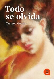 Ebook pdfs descarga gratuita TODO SE OLVIDA in Spanish
