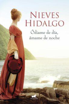 Descargando google books a nook ÓDIAME DE DÍA, ÁMAME DE NOCHE (UN ROMANCE EN LONDRES 2) (Literatura española) de NIEVES HIDALGO