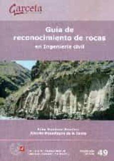 Descargar GUIA DE RECONOCIMIENTO DE ROCAS EN INGENIERIA CIVIL gratis pdf - leer online