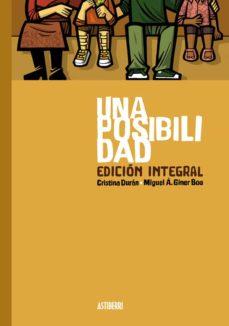 una posibilidad. edición integral-cristina duran-miguel angel giner bou-9788416251902