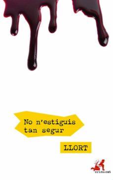 Descargas gratuitas de libros de texto en línea NO N ESTIGUIS TAN SEGUR 9788416328802 en español
