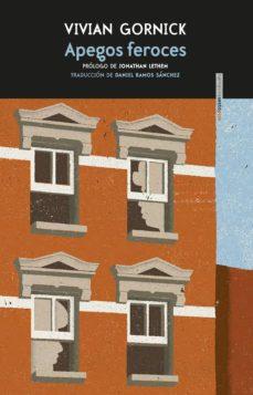 apegos feroces (ebook)-vivian gornick-9788416677702