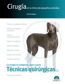 Libros de audio italianos descarga gratuita CIRUGIA EN LA CLINICA DE PEQUEÑOS ANIMALES: TECNICAS QUIRURGICAS de JOSÉ RODRÍGUEZ