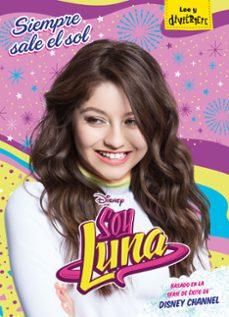Soy Luna Siempre Sale El Sol Narrativa 6 Vvaa Comprar Libro 9788416913602