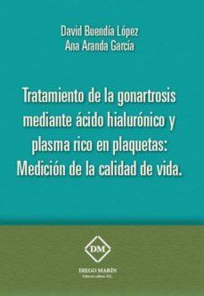TRATAMIENTO DE LA GONARTROSIS MEDIANTE ACEDO HIALURONICO Y PLASMA RICO EN PLAQUETAS. MEDICION DE LA CALIDAD DE VIDA - DAVID BUENDIA LOPEZ | Triangledh.org