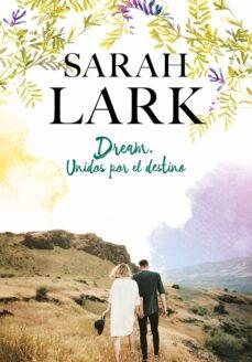 dream: unidos por el destino-sarah lark-9788417424602