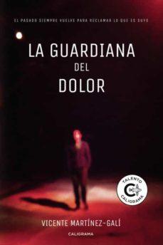 Descargar libros electrónicos bestseller gratis (I.B.D.) LA GUARDIANA DEL DOLOR  (Spanish Edition) 9788417483302 de VICENTE MART�NEZ-GAL�