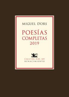 Descargar ebooks en formato txt gratis POESIAS COMPLETAS 2019 FB2 CHM de MIGUEL D ORS