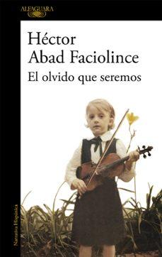 Descargar libros electronicos italiano EL OLVIDO QUE SEREMOS in Spanish de HECTOR ABAD FACIOLINCE 9788420426402