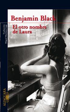 Descargas de libros de la selva EL OTRO NOMBRE DE LAURA (SERIE QUIRKE 2) 9788420473802 (Spanish Edition) de JOHN BANVILLE
