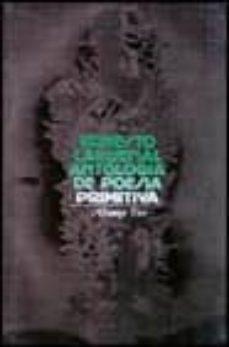 Followusmedia.es Antologia De Poesia Primitiva (2ª Ed.) Image