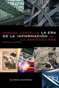 Descargar LA ERA DE LA INFORMACION : ECONOMIA, SOCIEDAD Y CULTURA. LA SOCIEDAD RED gratis pdf - leer online