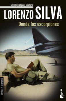Javiercoterillo.es Donde Los Escorpiones (Serie Bevilacqua &Amp; Chamorro 8) Image