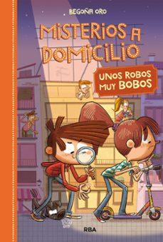 Descargar MISTERIOS A DOMICILIO 6: UNOS ROBOS MUY BOBOS gratis pdf - leer online