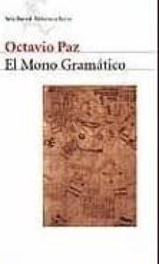 Descargas de libros pda EL MONO GRAMATICO de OCTAVIO PAZ 9788432211102