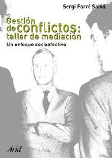 gestion de conflictos: taller de mediacion-sergi farre-9788434442702