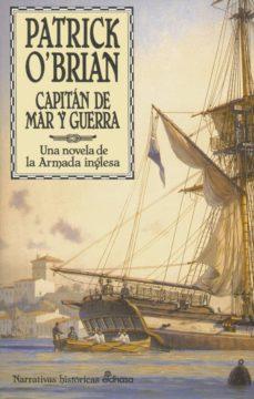Descarga pdf de libros. CAPITAN DE MAR Y GUERRA (SERIE AUBREY-MATURIN 1)