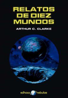 relatos de diez mundos-arthur c. clarke-9788435021302