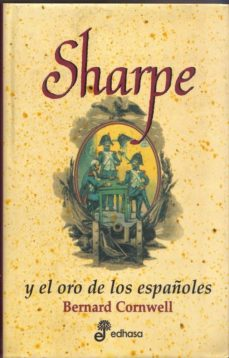 sharpe y el oro de los españoles-bernard cornwell-9788435035002