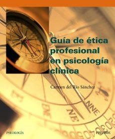 Electrónica gratuita de libros electrónicos descargar pdf GUIA DE ETICA PROFESIONAL EN PSICOLOGIA CLINICA de CARMEN DEL RIO SANCHEZ