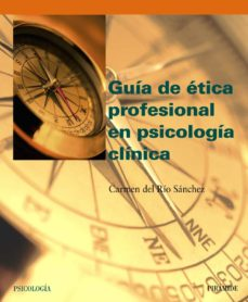 guia de etica profesional en psicologia clinica-carmen del rio sanchez-9788436819502