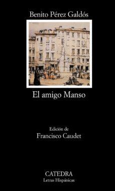 Nuevas descargas gratuitas de libros electrónicos. EL AMIGO MANSO de BENITO PEREZ GALDOS (Spanish Edition) 9788437619002