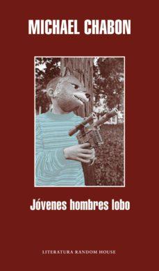 jóvenes hombres lobo (ebook)-michael chabon-9788439727002