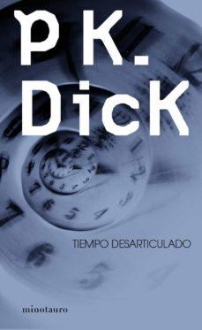 tiempo desarticulado-philip k. dick-9788445000502