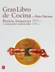 Colorroad.es Gran Libro De Cocina De Alain Ducasse: Bistros, Brasseries Y Restaurantes Tradicionales Image