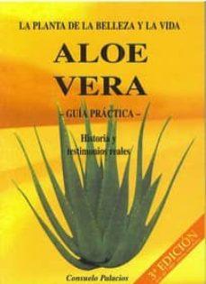 Debatecd.mx Aloe Vera: La Planta De La Belleza Y La Vida. Guia Practica. Hist Oria Y Testimonios Reales Image