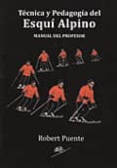 tecnica y pedagogia del esqui alpino-robert puente-9788461265602
