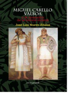 MIGUEL CABELLO VALBOA O LA INVENCION DE LA NOVELA INCAICA - JOSE LUIS NUEVO ABALOS | Triangledh.org
