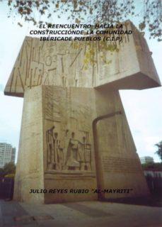REENCUENTRO: HACIA LA CONSTRUCCION DE LA COMUNIDAD IBERICA DE PUE BLOS - JULIO REYES RUBIO | Triangledh.org