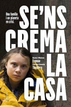 Descargar gratis libros pdf SE NS CREMA LA CASA: UNA FAMILIA I UN PLANETA EN CRISI de GRETA THUNBERG 9788466425902