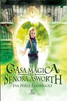 Descargar LA CASA MAGICA DE LA SEÃ'ORA ASWORTH gratis pdf - leer online