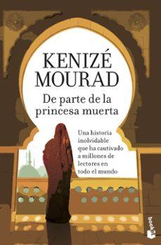 Descarga de libros de literatura francesa gratis. DE PARTE DE LA PRINCESA MUERTA 9788467008302 de KENIZE MOURAD iBook